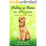 Pushing up Daisies in Arizona: A Gracie Williams Cozy Mystery, book 1 (A Gracie Williams Mystery)