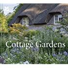 Cottage Gardens: A Celebration of Britain's Most Beautiful Cottage Gardens, with Advice on Making Your Own (National Trust)