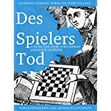 Learning German through Storytelling: Des Spielers Tod - a detective story for German language learners (includes exercises)