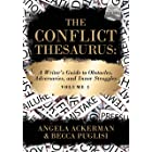 The Conflict Thesaurus: A Writer's Guide to Obstacles, Adversaries, and Inner Struggles (Volume 1) (Writers Helping Writers S