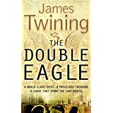 The Double Eagle: A WORLD CLASS THIEF. A PRICELESS TREASURE. A CHASE THAT SPANS THE CONTINENTS.