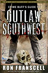 Crime Buff's Guide to Outlaw Southwest Kindle Edition