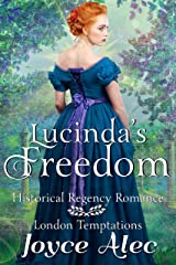 Lucinda's Freedom: Historical Regency Romance (London Temptations Book 4) Kindle Edition