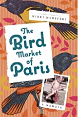 The Bird Market of Paris: A Memoir Kindle Edition