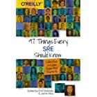 97 Things Every SRE Should Know: Collective Wisdom from the Experts (English Edition)