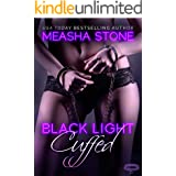 Black Light: Cuffed (Black Light Series Book 5)