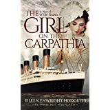 The Girl on the Carpathia : A Novel of the Titanic (with bonus video)