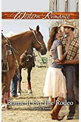 Blame It On The Rodeo (Welcome to Ramblewood Book 3) Kindle Edition