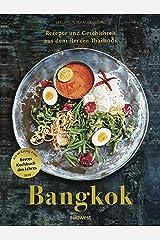 BANGKOK: Rezepte und Geschichten aus dem Herzen Thailands (German Edition) Kindle Edition