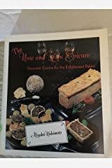 The Now and Zen Epicure: Gourmet Cuisine for the Enlightened Palate Paperback