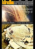 0から作るOS開発 Vol.3 カーネル編 そしてカーネルへ