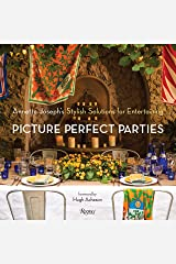 Picture Perfect Parties: Annette Joseph's Stylish Solutions for Entertaining Hardcover