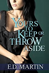 Yours to Keep or Throw Aside Kindle Edition
