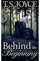 Behind the Beginning (Becoming the Wolf Book 1) Kindle Edition