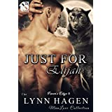 Just for Elijah [Fever's Edge 8] (The Lynn Hagen ManLove Collection)