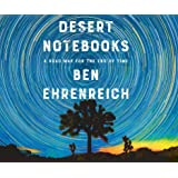 Desert Notebooks: A Road Map for the End of Time
