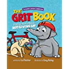 The Grit Book : A Little Story About Not Giving Up (Brave Kids Press)