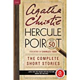 Hercule Poirot: The Complete Short Stories: A Hercule Poirot Collection with Foreword by Charles Todd (Hercule Poirot Mysteri