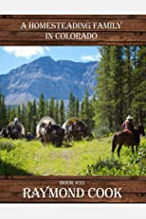 A Homesteading Family In Colorado Kindle Edition