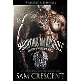 Marrying an Asshole (Dirty F**kers MC Book 3)