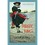 Pirate King: A thrilling mystery for Mary Russell and Sherlock Holmes (A Mary Russell & Sherlock Holmes Mystery Book 11)