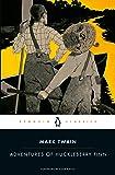 Adventures of Huckleberry Finn (Penguin Classics)