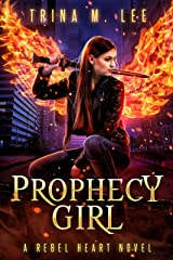 Prophecy Girl (Rebel Heart Book 7) Kindle Edition