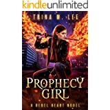 Prophecy Girl (Rebel Heart Book 7)
