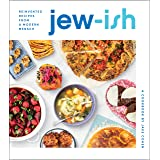 Jew-ish: A Cookbook: Reinvented Recipes from a Modern Mensch