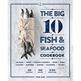Big 10 Fish Seafood Cookbook: 10 Seafood, 80 Recipes, 240 Variations