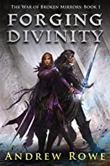 Forging Divinity (The War of Broken Mirrors Book 1) Kindle Edition