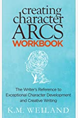 Creating Character Arcs Workbook: The Writer's Reference to Exceptional Character Development and Creative Writing (Helping Writers Become Authors Book 8) Kindle Edition