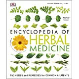 Encyclopedia Of Herbal Medicine: 550 Herbs and Remedies for Common Ailments