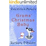 Grams' Christmas Baby: Cold Cream Murders