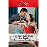 The Greek Commands His Mistress (The Notorious Greeks Book 2)