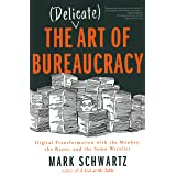 The Delicate Art of Bureaucracy: Digital Transformation with the Monkey, the Razor, and the Sumo Wrestler