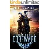 Coreward (Hybrid Book 2)