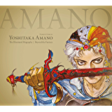 Yoshitaka Amano: The Illustrated Biography-Beyond the Fantasy (English Edition)