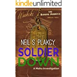 Soldier Down: A Mahu Investigation (Mahu Investigations Book 11)
