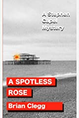 A Spotless Rose: A Stephen Capel Mystery (Stephen Capel Murder Mysteries Book 3) Kindle Edition