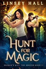 Hunt for Magic (Dragon's Gift: The Amazon Book 2) Kindle Edition