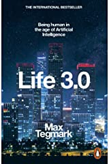 Life 3.0: Being Human in the Age of Artificial Intelligence Kindle Edition