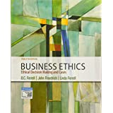 Business Ethics : Ethical Decision Making & Cases