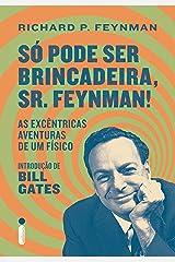 Só Pode Ser Brincadeira, Sr. Feynman! (Portuguese Edition) Kindle Edition