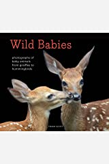 Wild Babies: Photographs of Baby Animals from Giraffes to Hummingbirds Kindle Edition