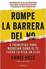 Rompe la barrera del no: 9 principios para negociar como si te fuera la vida en ello (Spanish Edition) Kindle Edition