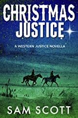 Christmas Justice: A Christmas Historical Western (Western Justice) Kindle Edition