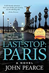 Last Stop: Paris: An action-packed crime thriller.: At a glittering cocktail party on the Seine, a clue is whispered: The man who killed Eddie's family ... escape. (The Eddie Grant Series Book 2) Kindle Edition