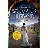Another Woman's Husband: From the #1 bestselling author of The Secret Wife a sweeping story of love and betrayal behind the C