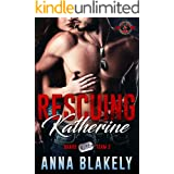 Rescuing Katherine (Special Forces: Operation Alpha) (Bravo Series Book 2)